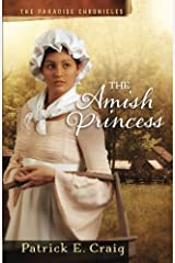 The Amish Princess (The Paradise Chronicles) (Volume 2) Paperback