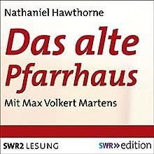 Das alte Pfarrhaus Hörbuch von Nathaniel Hawthorne Gesprochen von: Max Volkert Martens
