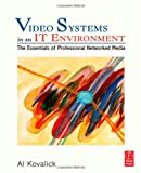img - for Video Systems in an IT Environment: The Essentials of Professional Networked Media book / textbook / text book