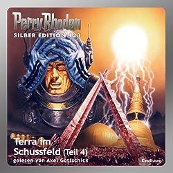 Terra im Schussfeld - Teil 4 (Perry Rhodan Silber Edition 123)