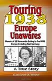 Touring 1938 Europe Unawares, Kathleen A. Reed, 0983819602