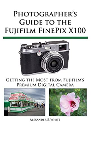 amazon com photographer s guide to the fujifilm finepix x100 rh amazon com User Guide Icon fuji x100 user guide pdf