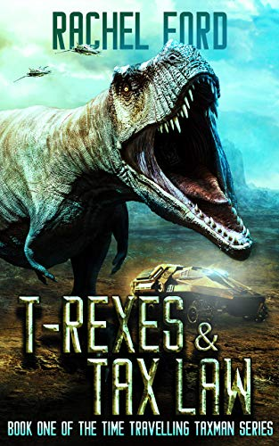 T-Rexes & Tax Law (Time Travelling Taxman Book 1) by [Ford, Rachel]