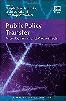 Public Policy Transfer: Micro-Dynamics and Macro-effects (New Horizons in Regional Science series) (New Horizons in Public Policy)
