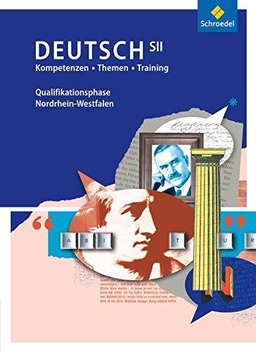 Kompetenzen - Themen - Training: Arbeitsbuch für den Deutschunterricht in der SII - Ausgabe 2014: Arbeitsbuch für die Qualifikationsphase