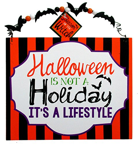 Dei Hanging Halloween Sign (Halloween Is Not A Holiday It's A Lifestyle) -