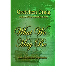 What We May Be: Book 2 of the New Hope Series