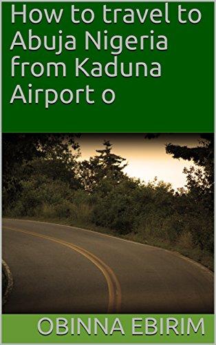 How to travel to Abuja Nigeria from Kaduna Airport o