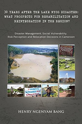 Read Online 30 Years After the Lake Nyos Disaster: What Prospects for Rehabilitation and Reintegration in the Region? ebook