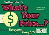 Would You Rather...?'s What's Your Price?: Because Everyone Can Be Bought!?