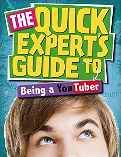Being a YouTuber (Quick Expert's Guide)