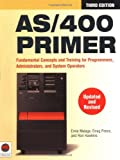 img - for AS/400 Primer : Fundamental Concepts and Training for Programmers, Administrators, and System Operators book / textbook / text book