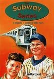 The Subway Series, Harcourt School Publishers Staff, 0153231742