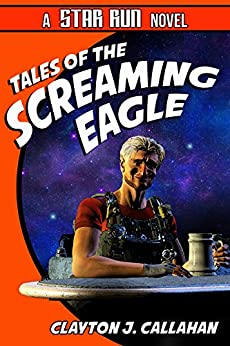 Tales Of The Screaming Eagle by [Callahan, Clayton J.]