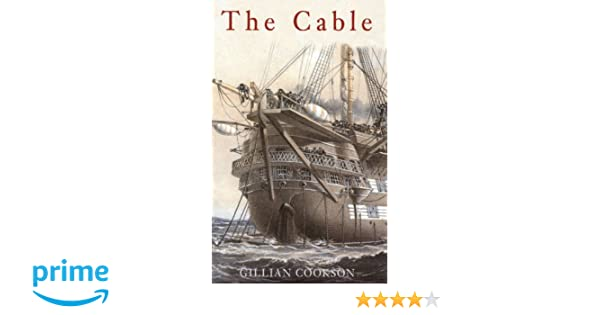 The Cable: The Wire that Changed the World: Gillian Cookson