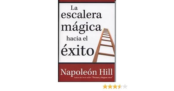 Escalera Magica Hacia El Exito: Amazon.es: Hill, Napoleon: Libros en idiomas extranjeros