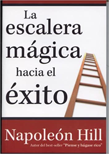 Escalera magica hacia el exito (Spanish Edition): Napoleon Hill: 9786074153194: Amazon.com: Books