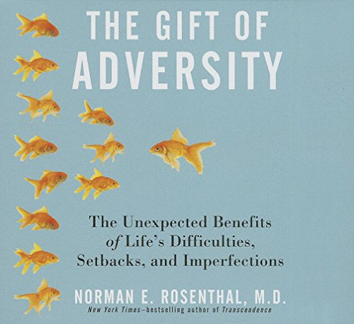 The Gift Adversity: The Unexpected Benefits of Life's Difficulties, Setbacks, and Imperfections (Your Coach in a Box) (Box Setback)