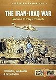 The Iran-Iraq War. Volume 3: Iraqs Triumph (Middle East@War)