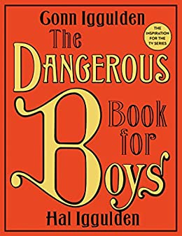 Amazon the dangerous book for boys ebook conn iggulden hal the dangerous book for boys by iggulden conn iggulden hal fandeluxe Gallery