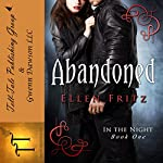 Abandoned: In the Night, Volume 1 | Ellen Fritz