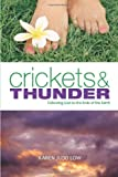 img - for Crickets and Thunder: Following God to the Ends of the Earth by Karen Judd Low (2012-04-09) book / textbook / text book