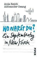 Wo warst du?: Ein Septembertag in New York