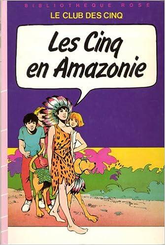 Amazon Fr Le Club Des Cinq Les Cinq En Amazonie Enid