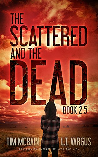 The Scattered and the Dead (Book 2.5) (Best Guns In Apocalypse Rising)