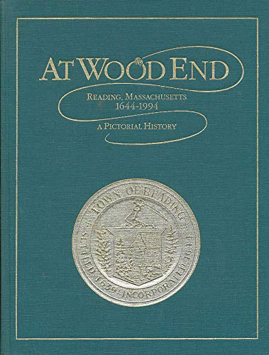 At Wood End Reading, Massachusetts, 1644-1994 a Pictorial History (Reading Massachusetts)