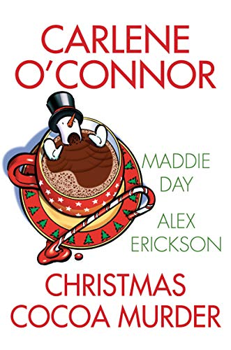 Christmas Cocoa Murder by [O'Connor, Carlene, Day, Maddie, Erickson, Alex]