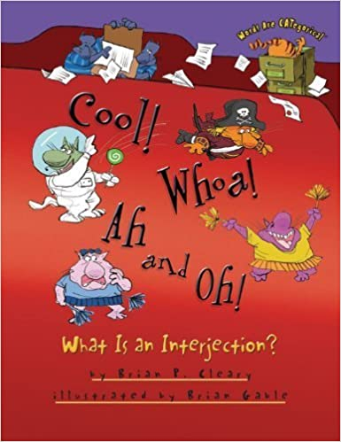 Book Cool! Whoa! Ah and Oh!: What Is an Interjection? (Words Are Categorical) by Brian P. Cleary (2013-01-01)