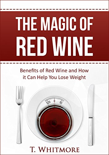 Diet: The Magic of Red Wine (Benefits of Red Wine and How it Can Help...