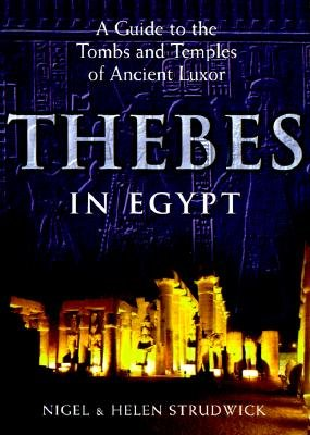 (Thebes in Egypt: A Guide to the Tombs and Temples of Ancient Luxor)