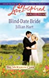 Blind-Date Bride, Jillian Hart, 0373814054