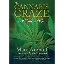 The Cannabis Craze: A Practical Guide for Parents and Teens