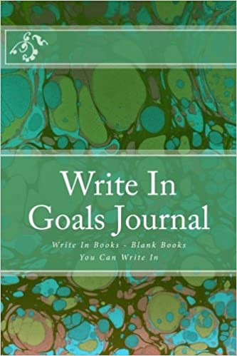 Write In Goals Journal: Write In Books - Blank Books You Can Write In