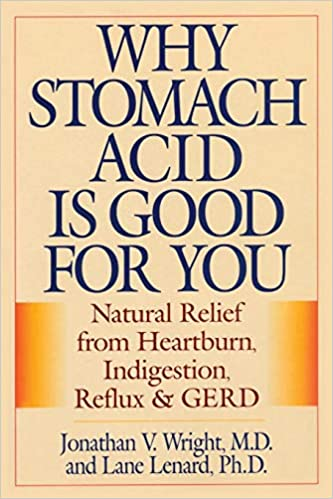 Why Stomach Acid Is Good for You: Natural Relief from Heartburn