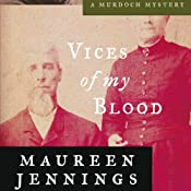 Vices of My Blood: A Murdoch Mystery, Book 6 | Maureen Jennings