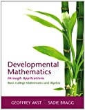 Developmental Mathematics Through Applications, Bragg, Sadie and Akst, Geoffrey, 0321900286