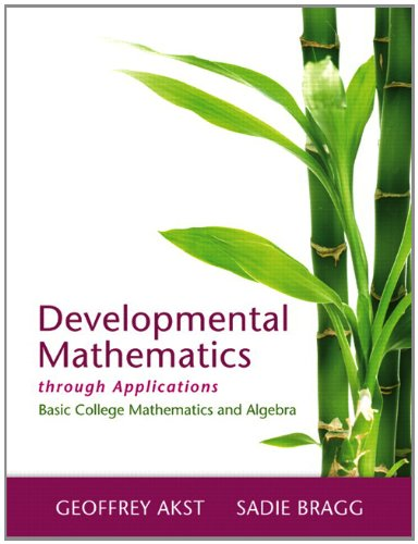 Developmental Mathematics through Applications Plus NEW MyLab Math with Pearson eText-- Access Card Package (Askt Develo