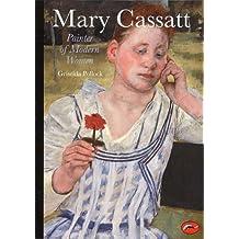 World Of Art Series Mary Cassatt: Painter Of Modern Women
