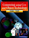 img - for An Introduction to Computing Using C++ and Object Technology by William H. Ford (1998-09-05) book / textbook / text book