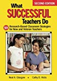 What Successful Teachers Do: 101 Research-Based Classroom Strategies for New and Veteran Teachers (Volume 2)