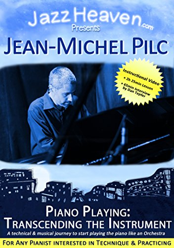 Piano Lesson DVD Jean-Michel Pilc Transcending The Instrument Piano Playing Technique Improvisation Learn Jazz Video Piano Lessons