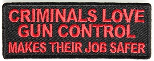 Criminals Love Gun Control Makes Their Job Safer Patch - 4x1.5 inch