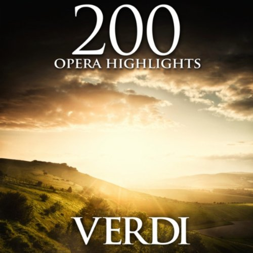 200 Opera Highlights - Verdi