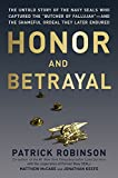 Honor and Betrayal: The Untold Story of the Navy SEALs Who Captured the ''Butcher of Fallujah''--and the Shameful Ordeal They Later Endured