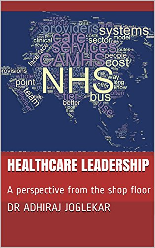 Healthcare Leadership: A perspective from the shop floor: Demand, Capacity, Lean Thinking