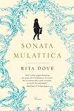 Sonata Mulattica, Rita Dove, 0393338932